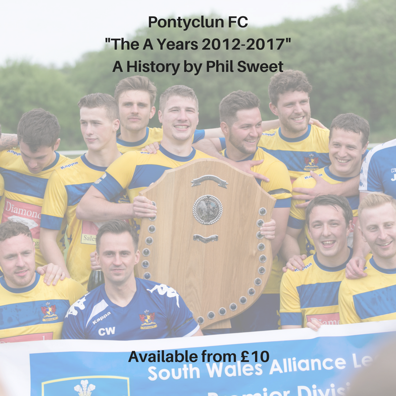 Pontyclun FC_The A Years 2012-2017_A History by Phil Sweet